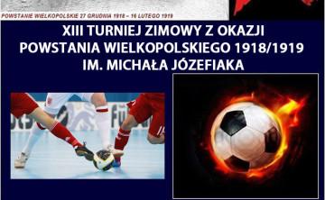 XIII Turniej Zimowy z okazji Powstania Wielkopolskiego im. Michała Józefiaka!